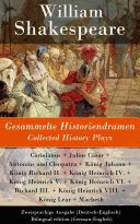 Gesammelte Historiendramen / Collected History Plays - Zweisprachige Ausgabe (Deutsch-Englisch) / Bilingual edition (German-English)