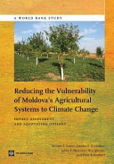 Reducing the Vulnerability of Moldova s Agricultural Systems to Climate Change