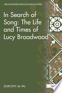 In Search of Song  The Life and Times of Lucy Broadwood