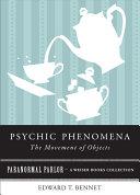 Psychic Phenomena  The Movement of Objects