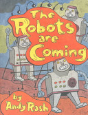 The Robots are Coming, and Other Problems