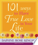 101 Ways To Have True Love In Your Life Book