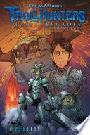 Trollhunters  Tales of Arcadia  The Felled