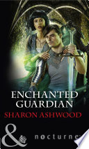 Enchanted Guardian  Mills   Boon Nocturne   Camelot Reborn  Book 2