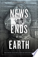 The News at the Ends of the Earth