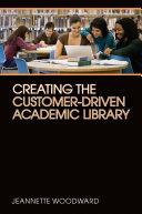 Creating the Customer-Driven Academic Library Pdf/ePub eBook