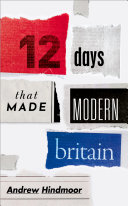Twelve Days That Made Modern Britain
