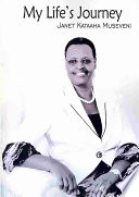 """""""My Life's Journey"""" by Janet Kataaha Museveni"""