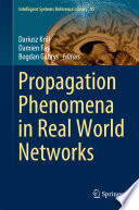 Propagation Phenomena in Real World Networks