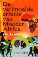 Pdf De Verknoeide Erfenis Van Moeder Afrika