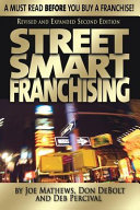 Street Smart Franchising  A Must Read Before You Buy a Franchise