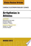 Arrhythmias in Athletes  An Issue of Cardiac Electrophysiology Clinics