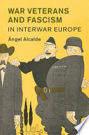 War Veterans and Fascism in Interwar Europe