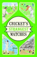 Cricket s Strangest Matches