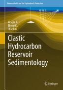 Clastic Hydrocarbon Reservoir Sedimentology