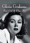 Gloria Grahame  Bad Girl of Film Noir