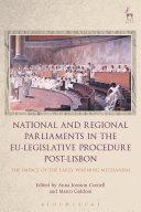 National and Regional Parliaments in the EU Legislative Procedure Post Lisbon