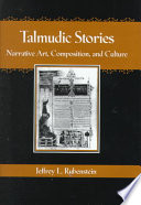 Talmudic Stories  : Narrative Art, Composition, and Culture