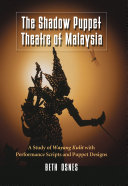 Pdf The Shadow Puppet Theatre of Malaysia