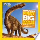 National Geographic Little Kids First Big Book of Dinosaurs Book