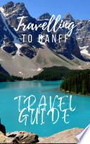 Banff Travel Guide 2017