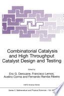 Combinatorial Catalysis and High Throughput Catalyst Design and Testing