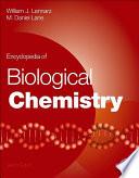 """Encyclopedia of Biological Chemistry"" by William J. Lennarz, M. Daniel Lane"