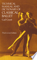 """Technical Manual and Dictionary of Classical Ballet"" by Gail Grant"