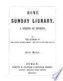 Home Sunday library  a series of short stories  by the authors of  The valley of the Clusone   Book