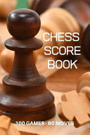 Chess Score Book 100 Games 60 Moves