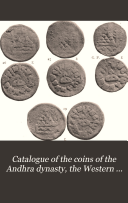 """Catalogue of the Coins of the Andhra Dynasty, the Western Kṣatrapas, the Traikūṭaka Dynasty, and the """"Bodhi"""" Dynasty"""