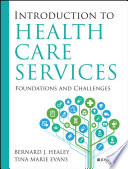 Introduction to Health Care Services  Foundations and Challenges Book