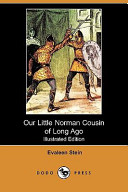 Our Little Norman Cousin of Long Ago  Illustrated Edition   Dodo Press