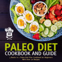 Paleo Diet Cookbook and Guide  Boxed Set   3 Books In 1 Paleo Diet Plan Cookbook for Beginners With Over 70 Recipes