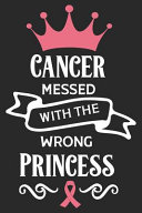 Cancer Messed With The Wrong Princess Journal