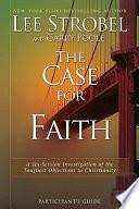 The Case for Faith Participant s Guide