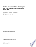 Vertical gradients in water chemistry and age in the southern High Plains aquifer  Texas  2002