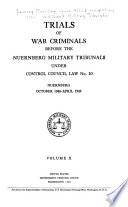 Trials of War Criminals Before the Nuremberg Military Tribunals Under Control Council Law No  10  Nuernberg  October 1946 April 1949 Book
