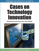Cases on Technology Innovation  Entrepreneurial Successes and Pitfalls