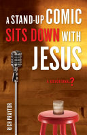 A Stand-Up Comic Sits Down with Jesus
