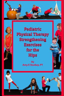 Pediatric Physical Therapy Strengthening Exercises Of The Hips