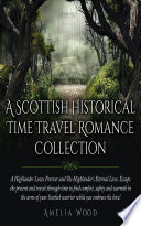 A Scottish Historical Time Travel Romance Collection