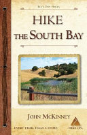 Hike The South Bay Best Day Hikes In The South Bay And Along The Peninsula Book PDF