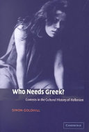 Who Needs Greek?: Contests in the Cultural History of Hellenism