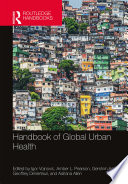 """Handbook of Global Urban Health"" by Igor Vojnovic, Amber L. Pearson, Gershim Asiki, Geoff DeVerteuil, Adriana Allen"