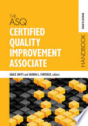The ASQ Certified Quality Improvement Associate Handbook