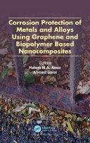 Corrosion Protection Of Metals And Alloys Using Graphene And Biopolymer Based Nanocomposites Book PDF
