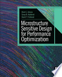 Microstructure Sensitive Design for Performance Optimization Book