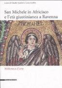 San Michele in Africisco e l'età giustinianea a Ravenna