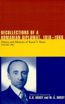 Recollections of a Romanian Diplomat  1918 1969  Diaries and Memoirs of Raoul V  Bossy
